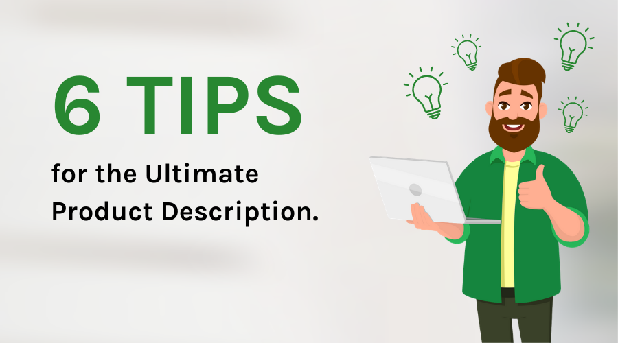 6 Tips How to Write Product Descriptions that Sell