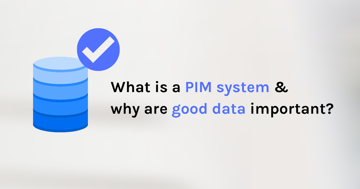 Good product data from a PIM system is the key to a successful e-commerce business.