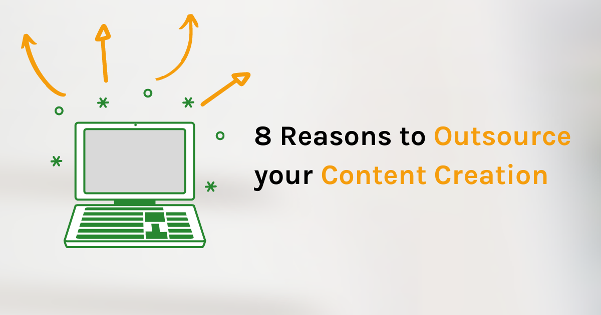 8 Reasons to outsource your content creation