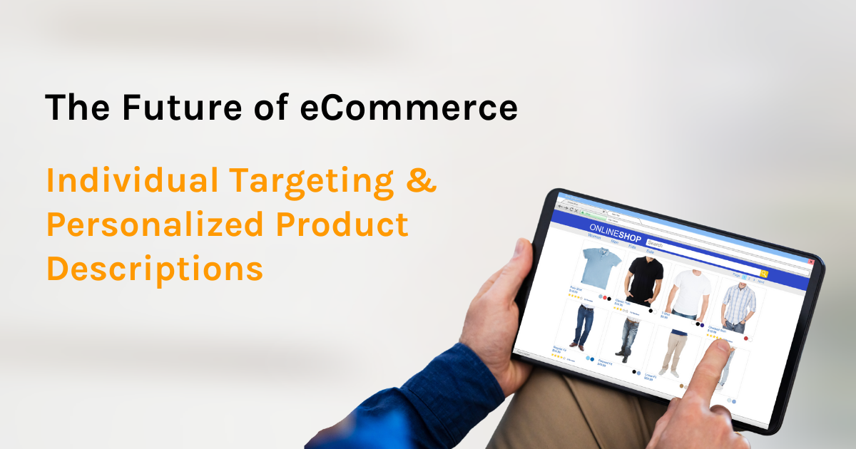 Individual Targeting & personalized product descriptions