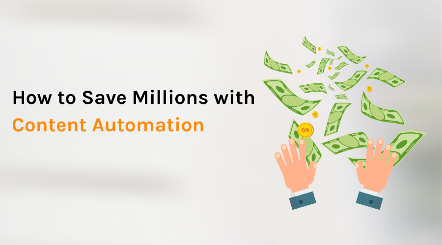 Save Millions with Content Automation